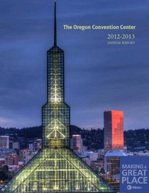 2012–13 Oregon Convention Center annual report