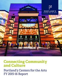 2015-16 Portland'5 Centers for the Arts Annual Report