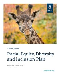 Oregon Zoo Racial equity, diversity and inclusion action plan