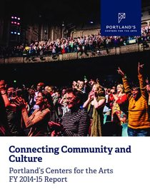 2014-15 Portland'5 Centers for the Arts Annual Report