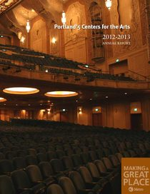 2012–13 Portland'5 Centers for the Arts annual report