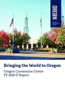 2016-17 Oregon Convention Center Annual Report