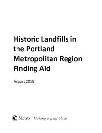 Historic Landfills In the Portland Metro Region Finding Aid