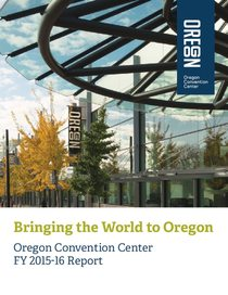 2015-16 Oregon Convention Center Annual Report