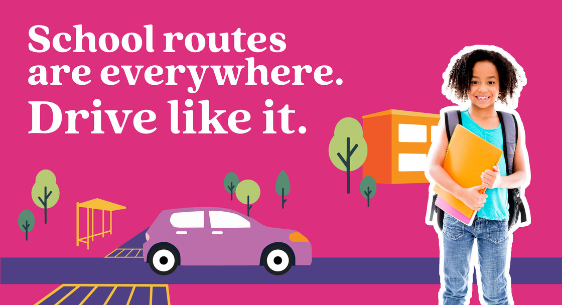 """Safety campaign poster with text saying """"School routes are everywhere. Drive like it"""" in English. A child is wearing a backpack and carrying a folder with an animated background"""